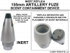 Scent Containment Device - Artillery Fuze